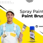 Spray Paint tools, Paint Brush or a Roller; which one is best for Painting a Home?
